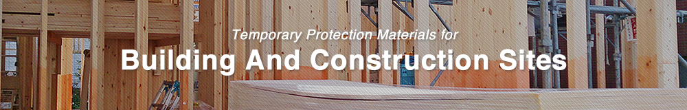 Temporary Protection Materials for Building And Construction Sites